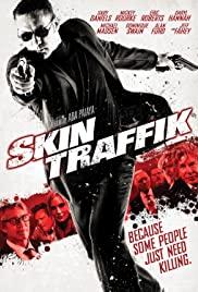 ดูหนังออนไลน์ฟรี Skin Traffik (2015) โคตรนักฆ่ามหากาฬ